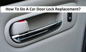 car door lock replacement AS Auto Parts Blog