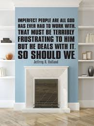 Wall Decal Quotes Classy Christian Quotes Wall Decals Imperfect People Jeffrey R Holland