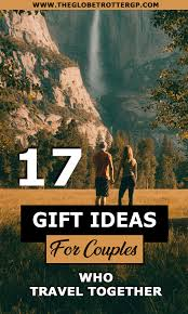 the best travel gifts for couples 17 travel inspired gifts for couples who love travelling