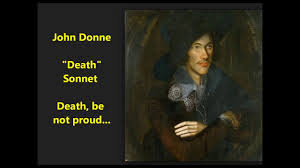 death be not proud john donne holy sonnet and death shall be death be not proud john donne holy sonnet and death shall be no more death thou shalt die