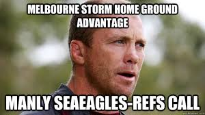 Melbourne storm home ground advantage Manly seaeagles-REFS call ... via Relatably.com