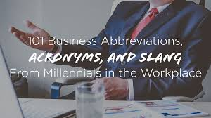101 Business Slang Terms Jargon And Acronyms Youll
