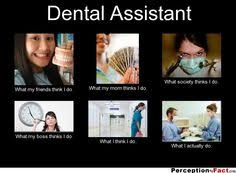 Dental Assistant Humor on Pinterest | Dental Assistant Quotes ... via Relatably.com
