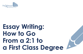 essay writing how to go from a to a first class degree