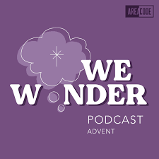 We Wonder: Advent
