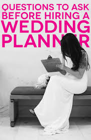 Six Questions To Ask Before Hiring A Wedding Planner A Practical
