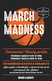 March Madness Bud Light March Madness The Station