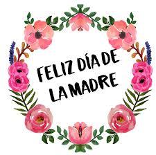 Pero ¿desde cuándo se celebra esta fecha tan especial? Feliz Dia De La Madre Celebrating All Mothers In Spain