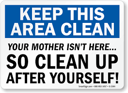 funny bathroom clean up signs. housekeeping clean signs label: keep this area your mother isn\u0027t here, so up after yourself! funny bathroom r