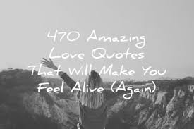 Images Of Love Quotes Classy 48 Amazing Love Quotes That Will Make You Feel Alive Again