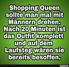 Shopping Queen Sollte Man Mal Mit Männern Drehen Lustige Bilder
