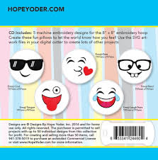 Emoji Embroidery Designs Emojis Pillow Palz Embroidery Cd W Svg Designs By Hope Yoder