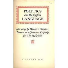 politics and the english language is an essay by george politics and the english language 1946 is an essay by george orwell