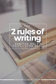 best getting help your writing images  the 2 rules of writing and the only 2 you ll ever need