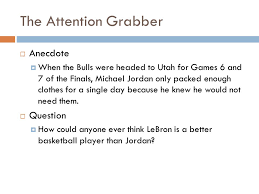 persuasion front loading the persuasive essay what is persuasion  the attention grabber  anecdote  when the bulls were headed to utah for games 6
