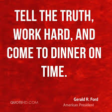 Quotes About Work Awesome Gerald R Ford Quotes QuoteHD