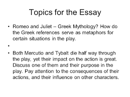 romeo and juliet essay test topics for the essay romeo and topics for the essay romeo and juliet greek mythology