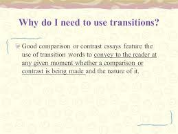 writing the comparison and contrast essay moon over manifest 5 why do i need to use transitions good comparison or contrast essays feature the use of transition words