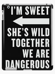 Ich Bin Süß Sie Ist Wild Zusammen Wir Sind Gefährlich Beste Freunde
