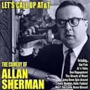 Let's Call Up AT&T: The Comedy of Allan Sherman