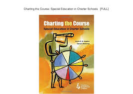 Charting The Course Special Education In Charter Schools Full