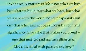 What Really Matters In Life Positive Quotes Extraordinary What Really Matters In Life Quotes