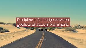 jim rohn quote discipline is the bridge between goals and jim rohn quote discipline is the bridge between goals and accomplishment