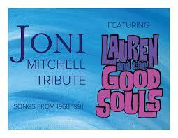 Joni Mitchell Tribute ft. Lauren & the Good <b>Souls</b> - Lovin <b>Cup</b> - Bistro ...