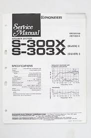 pioneer s 300 x s 303 x speaker system service manual guide wiring pioneer s 300 x s 303 x speaker system service manual guide