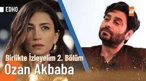 Ozan Akbaba   YouTube Özel #Birlikteİzleyelim 2. Bölüm - YouTube
