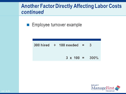 another factor directly affecting labor costs continued