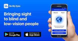 Vision Assistance Be My Eyes Bringing Sight To Blind And Low Vision People