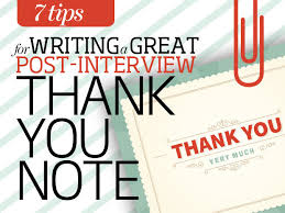 7 Tips To Writing A Great Post Interview Thank You Note Cio