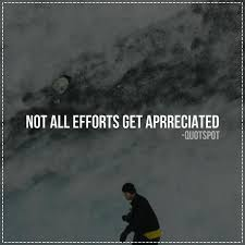 Not All Efforts Get Appreciated Quotes Love Words Marriage