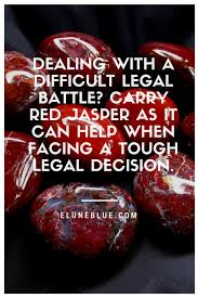 dealing with a difficult legal battle carry red jasper as it can help when facing