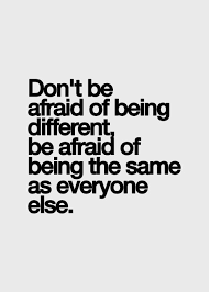 Different Quotes Magnificent Don't Be Afraid Of Being Different Be Afraid Of Being The Same As
