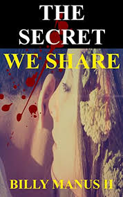 Amazon.com: The Secret We Share eBook: Manus II, Billy: Kindle Store