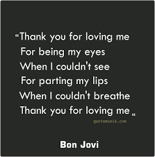 Thank You For Loving Me Quotes Unique Love Love Quotes For Her Thank You For Loving Me Bon Jovi
