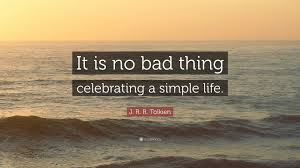 "Simple Life Quotes Beauteous Simple Life Quote Pictures J R R Tolkien Quote ""It Is No Bad"