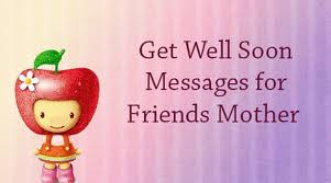 Get Well Wishes Quotes friendmothergetwellsoonmessagesjpg 32