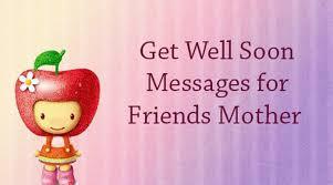 Get Well Wishes Quotes friendmothergetwellsoonmessagesjpg 32