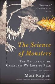 the science of monsters the origins of the creatures we love to fear