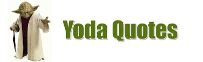Yoda Quotes Yoda Quotes Largest Collection Of Master Yoda Quotes