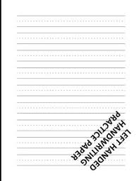 Hand Writing Sheets Left Handed Handwriting Practice Paper Lined Writing Sheets