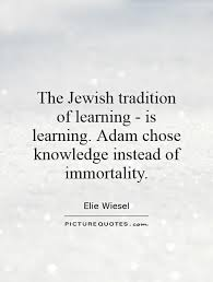 Jewish Quotes Simple The Jewish Tradition Of Learning Is Learning Adam Chose Knowledge