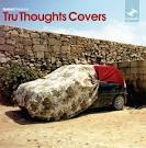 Unfold Presents...Tru Thoughts Covers album by Nostalgia 77