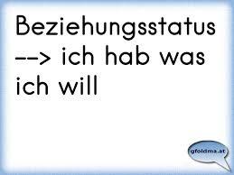 Beziehungsstatus Ich Hab Was Ich Will österreichische Sprüche