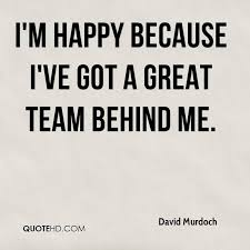 Im Happy Quotes Awesome David Murdoch Quotes QuoteHD