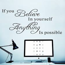 Small Picture Aliexpresscom Buy if you believe in yourself inspirational
