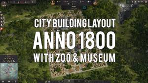Green Layouts Anno 1800 City Building Layouts Ideas Green City With Space For Zoo Museum